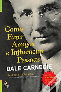 Livro negocios Como Fazer Amigos e Influenciar Pessoasdo Dale Carnegie