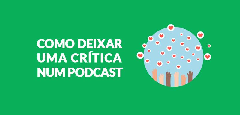 Como deixar uma crítica num Podcast