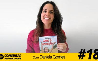 #18 – Abre o Coração com Daniela Gomes