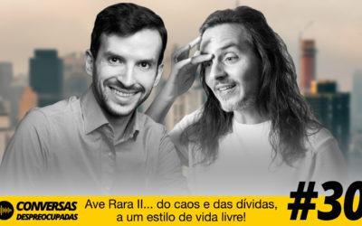 """#30 – [Parte 3] O novo livro do Pedro """"Ave Rara II… do caos e das dívidas, a um estilo de vida livre!"""""""