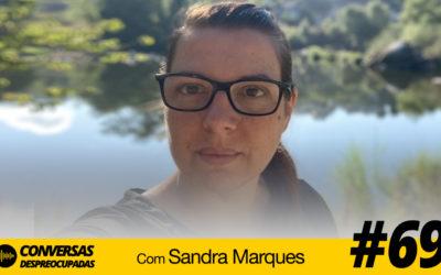 #69 – A partir de setembro vou mudar tudo na minha vida! – com Sandra Marques