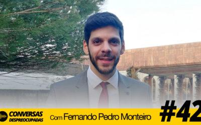 #42 – Conversa fascinante sobre a vida de uma pessoa hiperativa… – com Fernando Monteiro