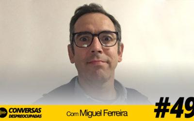 #49 – Como resolver os problemas de uma empresa em apenas 4 horas… – com Miguel Ferreira (Fábrica de Sprints)