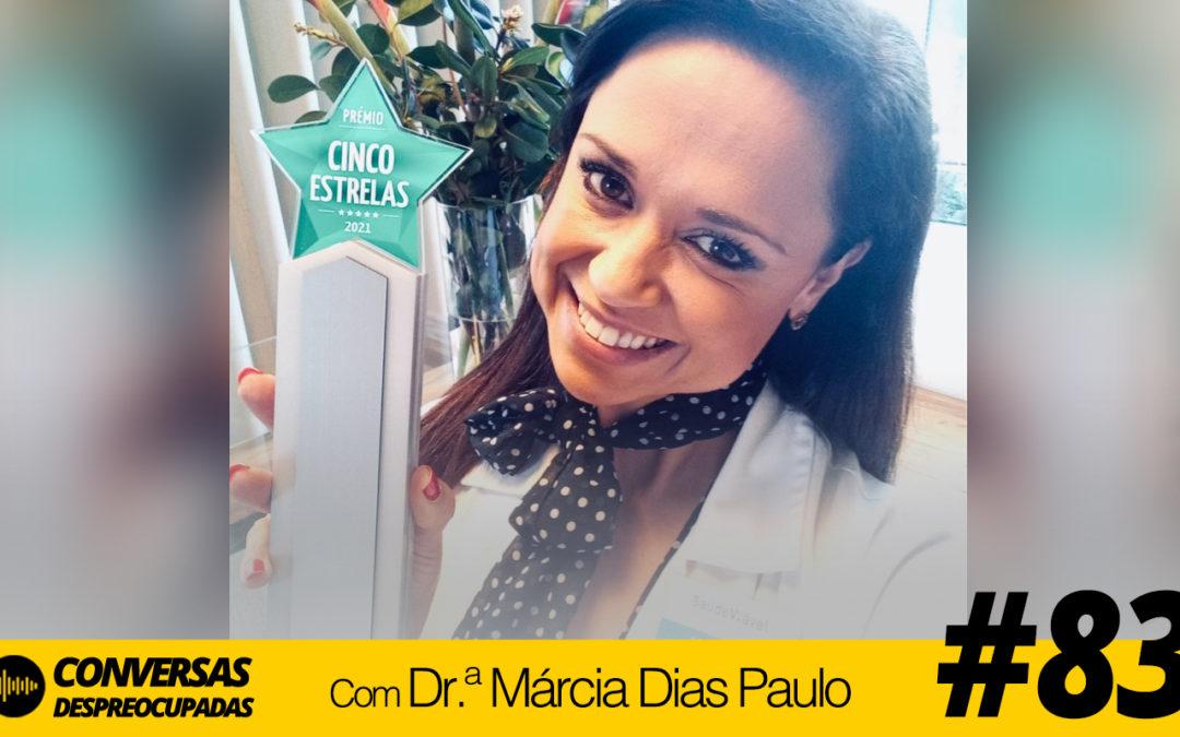 #83 – Investir em nós… e rodearmo-nos apenas dos melhores profissionais! – com Dr.ª Márcia Dias Paulo